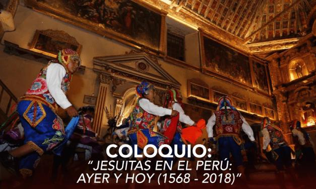 Coloquio «Jesuitas en el Perú: ayer y hoy (1568-2018)»