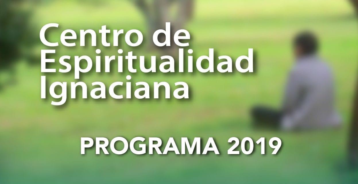 Centro de Espiritualidad Ignaciana – Programa 2019