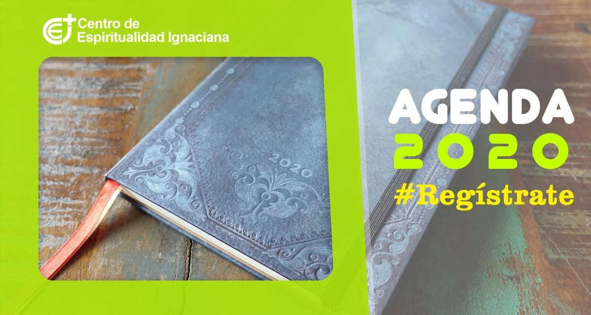 Centro de Espiritualidad Ignaciana: Agenda 2020