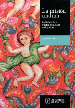 """Publicación: """"La misión Andina"""", del P. José Piedra SJ"""