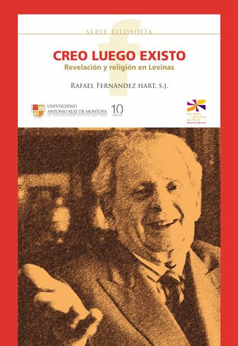 """Libro: """"Creo, luego existo. Revelación y Religión en Levinas"""", del P. Rafael Fernández SJ"""
