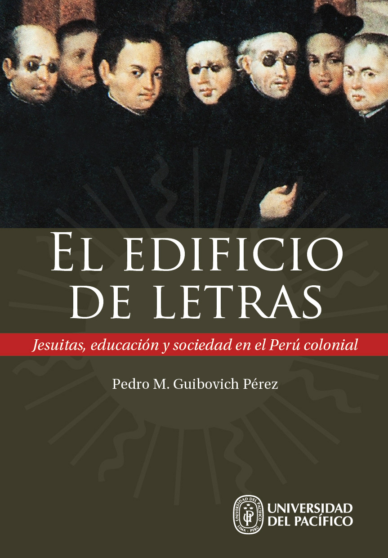 El edificio de letras. Nueva publicación sobre los jesuitas en el Perú