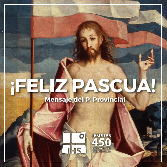 Carta del P. Provincial por Pascua de Resurrección