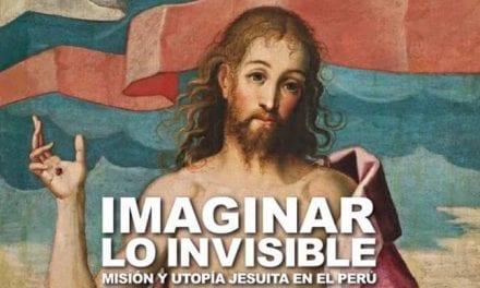 [Exposición] Imaginar lo invisible: Misión y utopía jesuita en el Perú
