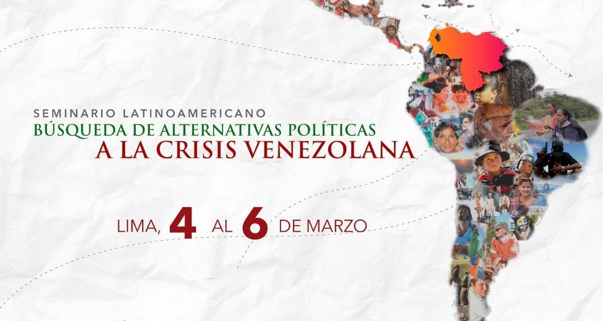 """Seminario Latinoamericano """"Búsqueda de alternativas políticas a la crisis venezolana"""""""