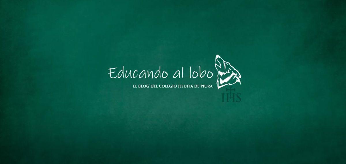 """""""Educando al lobo"""": El Blog del Colegio Jesuita de Piura"""