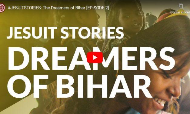 "Segundo episodio de Jesuits Stories: ""Soñadores de Bihar"""
