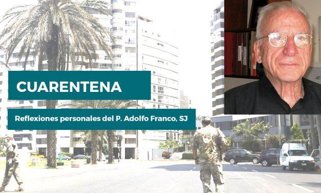 CUARENTENA (Reflexiones del P. Adolfo Franco, SJ)