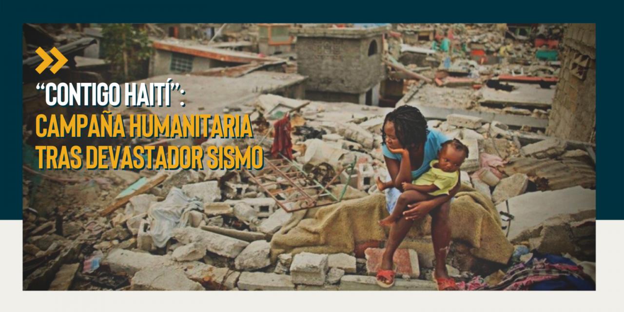 """""""Contigo Haití"""": Campaña humanitaria tras devastador sismo"""
